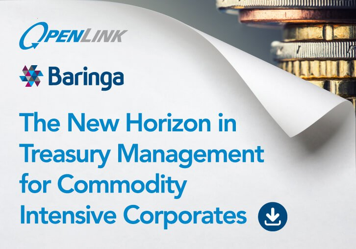 Openlink And Baringa Partners Launch White Paper: The New Horizon In Treasury Management for Commodity Intensive Corporates